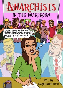Anarchists in the Boardroom cover, by Steve Lafler