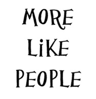 more like people